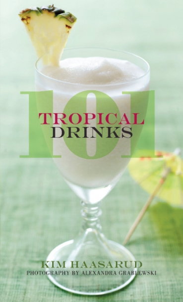 101 Tropical Drinks by Kim Haasarud, book cover
